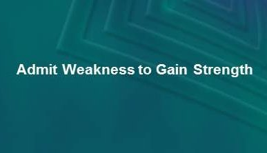 Dear Executive: Admit Weakness to Gain Strength